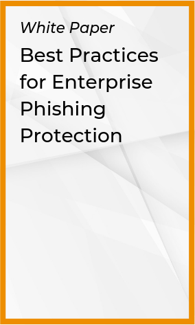 Best Practices for Enterprise Phishing Protection