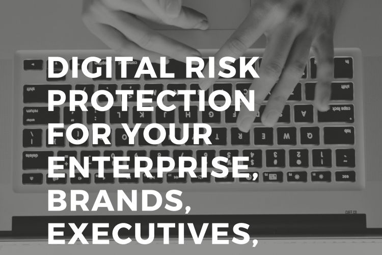 Digital Risk Protection