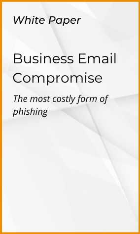 BEC Attacks: The Most Costly Form of Phishing