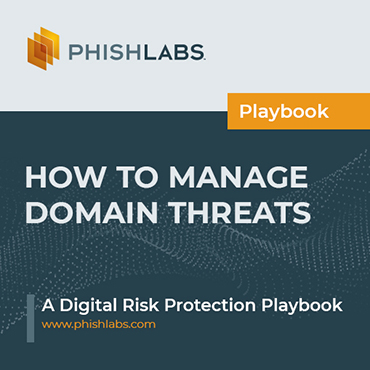 How to Manage Domain Threats: A Digital Risk Protection Playbook